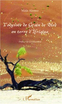 L'odyssée de Grain de Bled en terre d'Ifriqiya