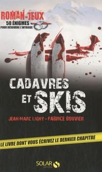 Cadavres et skis : Roman-jeux, 50 énigmes pour résoudre l'intrigue