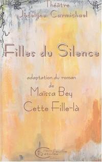Filles du silence. Adaptation du roman de Maïssa Bey