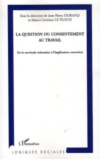 La question du consentement au travail