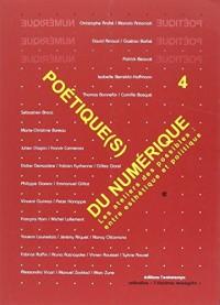 Poétique(s) du numérique 4 ; les ateliers des possibles ; entre esthétique et politique
