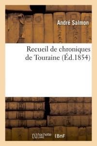 Recueil de chroniques de touraine  ed 1854