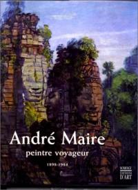 Andé Maire : Peintre voyageurs, 1898-1984