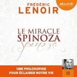 Le Miracle Spinoza: Une philosophie pour éclairer notre vie [Téléchargement audio]