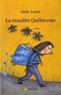 La Maudite Quebecoise : Roman Nationaliste