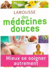 Larousse des médecines douces
