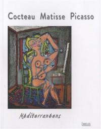 Cocteau, Matisse, Picasso méditerranéens : Musée Jean Cocteau, collection Séverin Wunderman