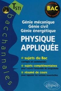 Physique appliquée, Terminale STI : Génie mécanique, Génie civile, Génie énergétique