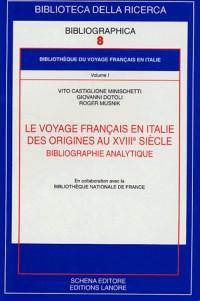 Le voyage français en Italie des origines au XVIIIe siècle : Bibliographie analytique