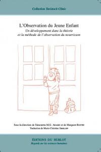 L'observation du Jeune Enfant : Un développement dans la théorie et la méthode d'observation du nourrisson