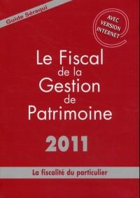 Le Fiscal de la Gestion de Patrimoine 2011 - la Fiscalite Duparticulier