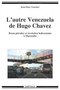 L'autre Venezuela de Hugo Chavez. Boom pétrolier et révolution bolivarienne à Maracaibo