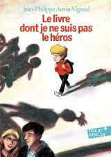 Le livre dont je ne suis pas le héros [Poche]