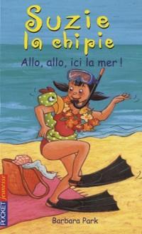 Suzie la chipie, Tome 25 : Allo, allo, ici la mer !