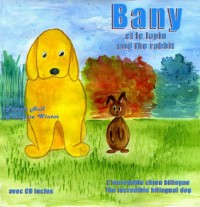 Bany et le lapin and the rabbit L'incroyable chien bilingue, The incredible bilingual dog
