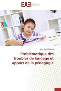 Problématique des troubles de langage et apport de la pédagogie
