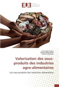 Valorisation des sous-produits des industries agro-alimentaires: Les sous-produits des industries alimentaires