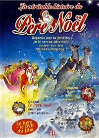 LA VERITABLE HISTOIRE DU PERE NOEL - LE LIVRE + LE DVD DU FILM