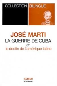 La Guerre de Cuba et le destin de l'Amérique latine