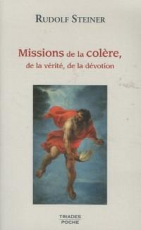 Missions de la colÿ..re, de la vÿ©ritÿ©, de la dÿ©votion