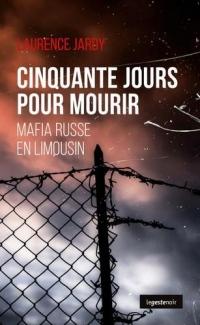 Cinquante Jours pour Mourir - Mafia Russe en Limousin