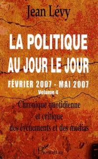 La politique au jour le jour (février 2007 - mai 2007)
