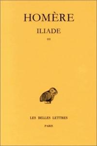 Iliade, tome 3 : Chants XIII-XVIII