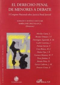 El derecho penal de menores a debate / Juvenile Criminal Law Debate: Primer Congreso Nacional Sobre Justicia Penal Juvenil / First National Conference on Juvenile Justice