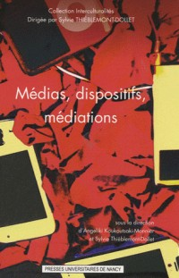 Médias, dispositifs, médiations