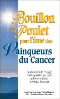 Bouillon de Poulet pour l'Ame des Vainqueurs du Cancer - Poche