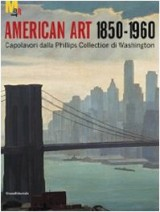 Arte americana 1850-1960. Capolavori dalla Phillips Collection di Washington