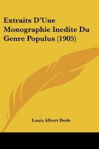 Extraits D'Une Monographie Inedite Du Genre Populus (1905)