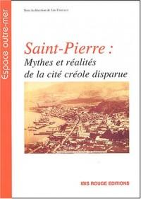 Saint-Pierre : Mythes et réalités de la cité créole disparue