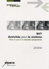 SVT Activités pour la sixième : Mise en oeuvre du nouveau programme