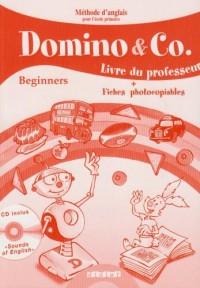 Dominos & Co Beginners : Guide Pédagogique + CD audio