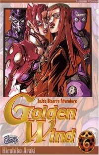 Jojo's Bizarre Adventure - Golden Wind, Tome 6 :