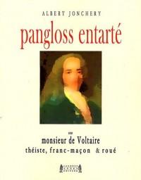 Pangloss entarté : Ou monsieur de Voltaire, théiste, franc-maçon & roué
