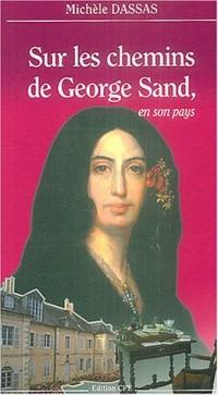 Sur les chemins de George Sand, en son pays