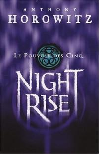 Le Pouvoir des Cinq, Tome 3 : Nightrise