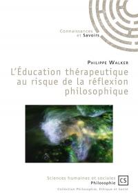 L'éducation thérapeutique au risque de la réflexion philosophique