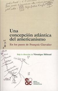 Una concepcion atlantica del americanismo : En los pasos de François Chevalier