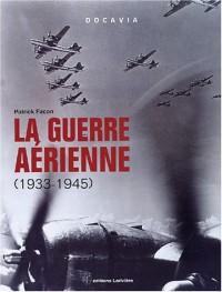La guerre aérienne, 1933-1945
