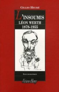 L'insoumis : Léon Werth - 1878-1955