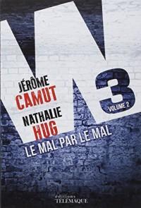 W3 le Mal par le Mal
