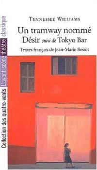 Un tramway nommé désir suivi de Tokyo Bar