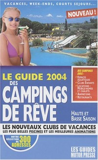 Campings de rêve : Le guide 2004