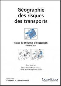 Géographie des risques des transports : Actes du colloque de Besançon octobre 2001