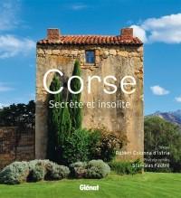 Corse : Secrète et Insolite