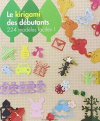Le kirigami des débutants : 224 modèles faciles