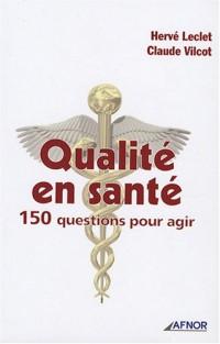 Qualité en santé : 150 questions pour agir